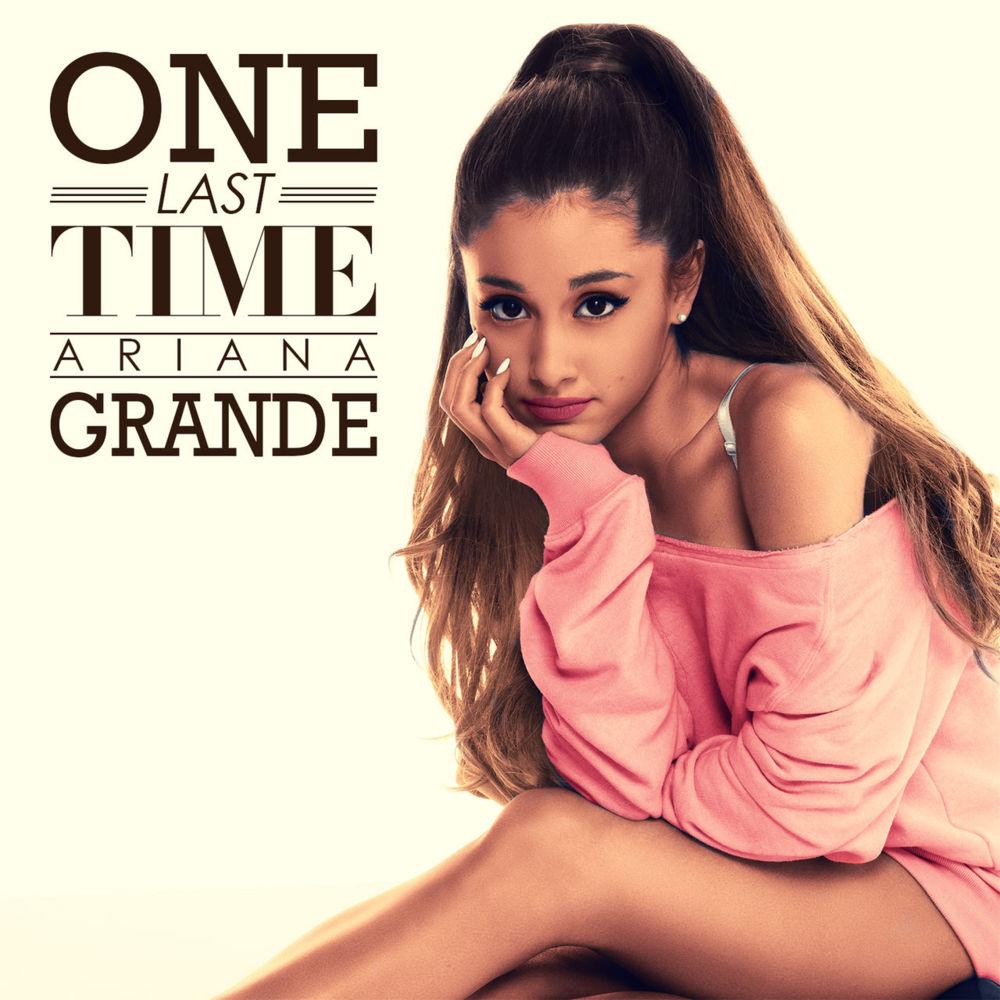 เนื้อเพลง One Last Timeเพลง One Last Timeฟังเพลง One Last Time – Ariana Grande