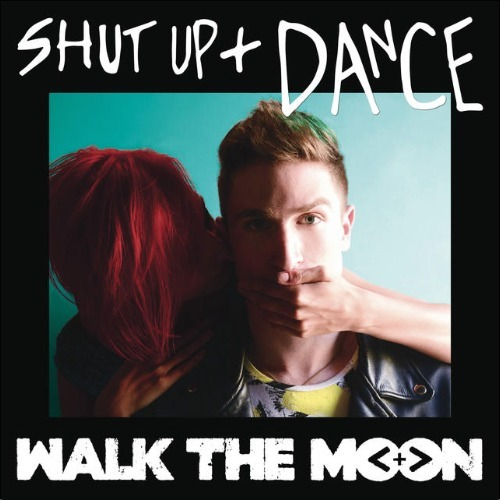 เนื้อเพลง Shut up and Dance เพลง Shut up and Dance ฟังเพลง Shut up and Dance – WALK THE MOON