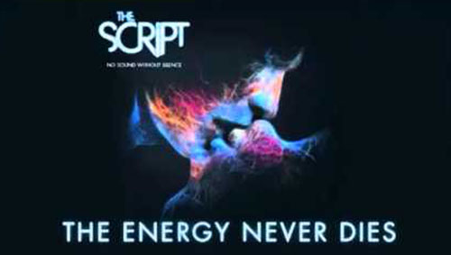 เนื้อเพลง The Energy Never Dies เพลง The Energy Never Dies ฟังเพลง The Energy Never Dies – The Script